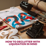 How to Declutter with Liquidation in Mind